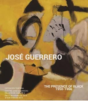 José Guerrero. The Presence of Black 1950-1966