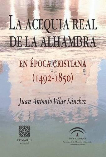 La Acequia Real de la Alhambra