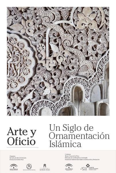 Arte y oficio, un siglo de ornamentación islámica