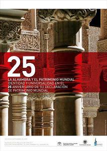 La Alhambra y el Patrimonio Mundial: Identidad y universalidad en el 25 aniversario de su declaración de Patrimonio Mundial