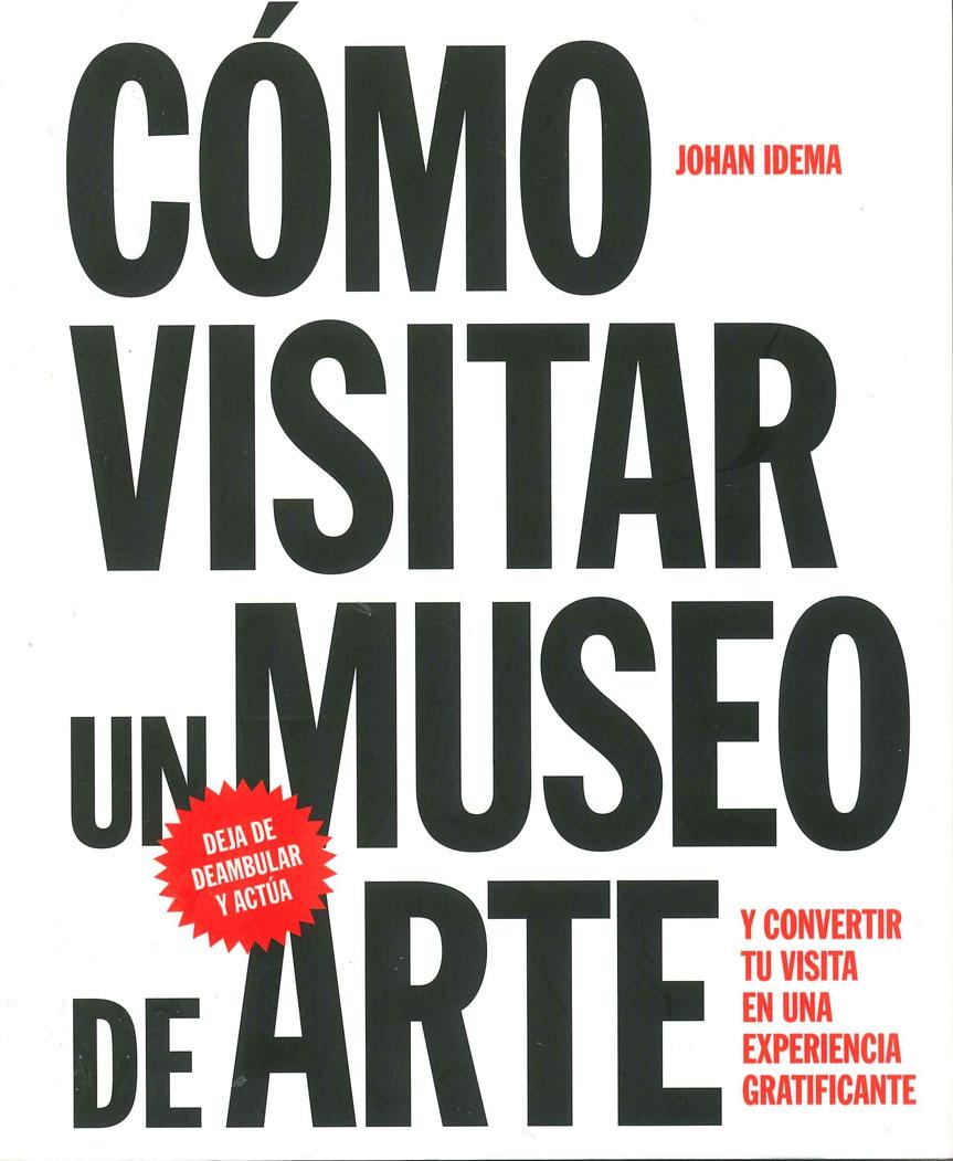 Cómo visitar un museo de arte y convertir tu visita en una experiencia gratificante