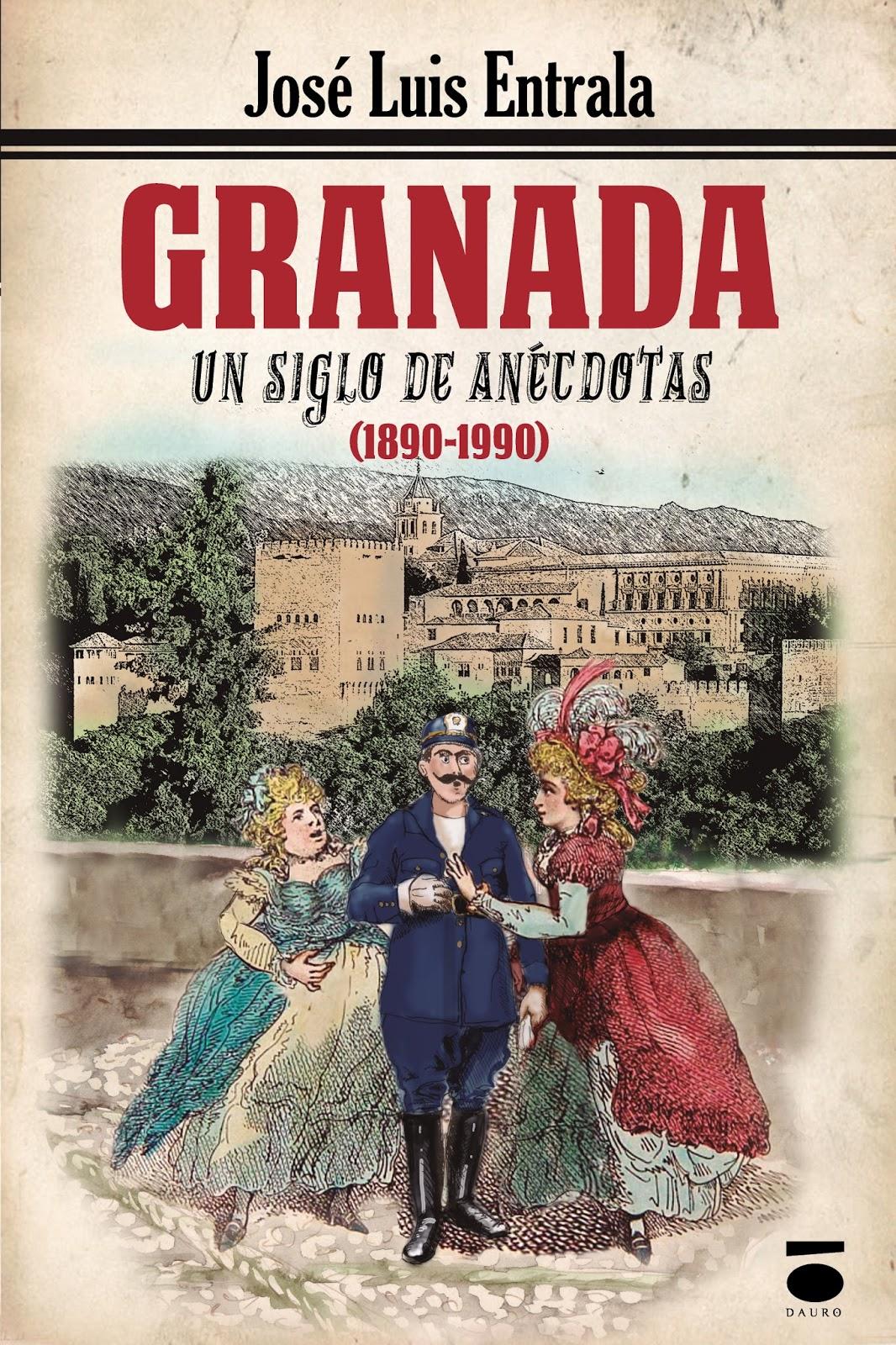 Granada, un siglo de anécdotas (1890-1990).