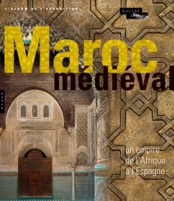 Le Maroc médiéval: un empire de l'Afrique à l'Espagne / ouvrage dirigé par Yannick Lintz, Claire Déléry et Bulle Tuil Leonetti.  Paris: Hazan : Louvre éditions, D.L. 2014