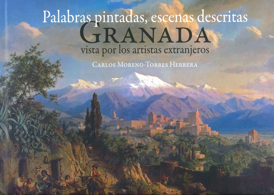 Words painted, scenes described: Granada as seen by foreign artists