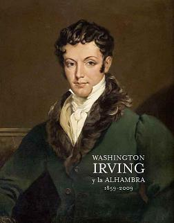 Catálogo de la exposición Washington Irving y la Alhambra. 150 Aniversario (1859 – 2009)