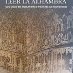 Se presenta una nueva edición del libro Leer la Alhambra con un documental en varios idiomas