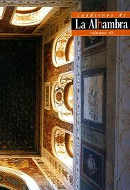 Cuadernos de la Alhambra. Nº 42. Monographic issue about the Queen´s Dressing Room.