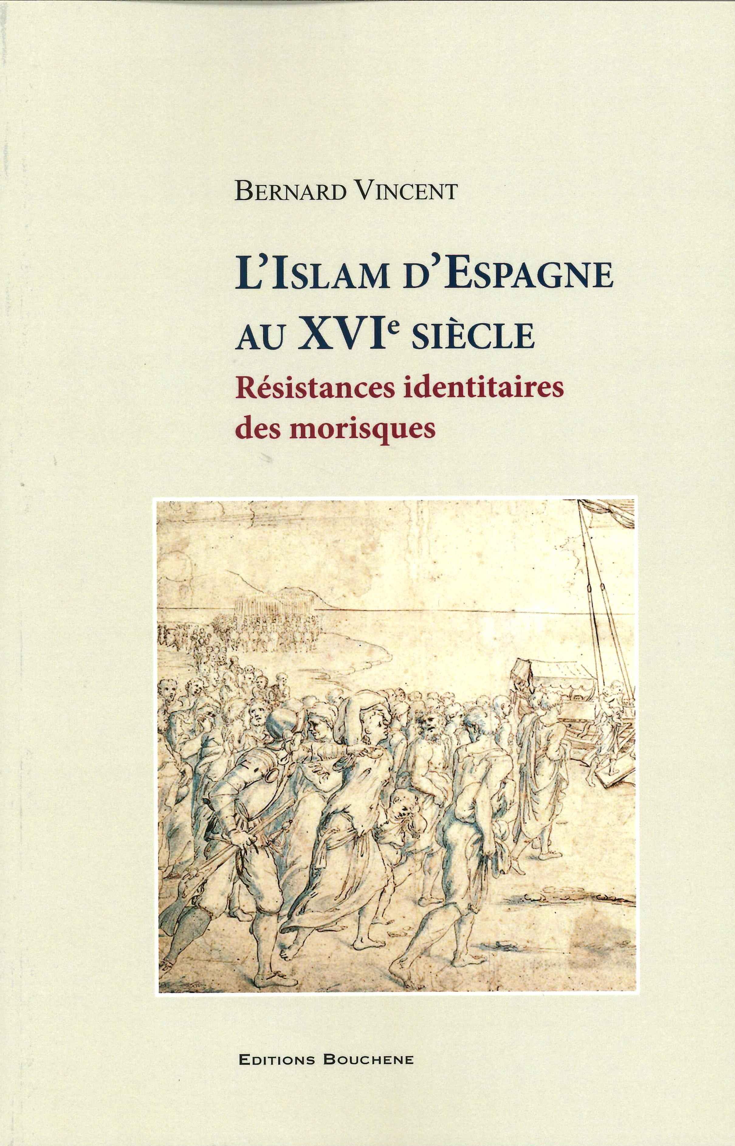 L'Islam d'Espagne au XVIe siècle, résistances identitaires des morisques
