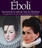 Éboli: secretos de la vida de Ana de Mendoza