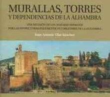 Murallas, torres y dependencias de la Alhambra: una revisión de los avatares sufridos por las estructuras poliorcéticas y militares de la Alhambra