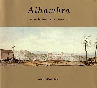 Alhambra. Imágenes de ciudad y paisaje (hasta 1800)