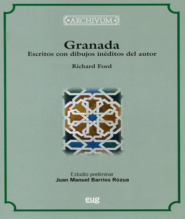 GRANADA. Writings with previously unpublished drawings by the author. Richard Ford