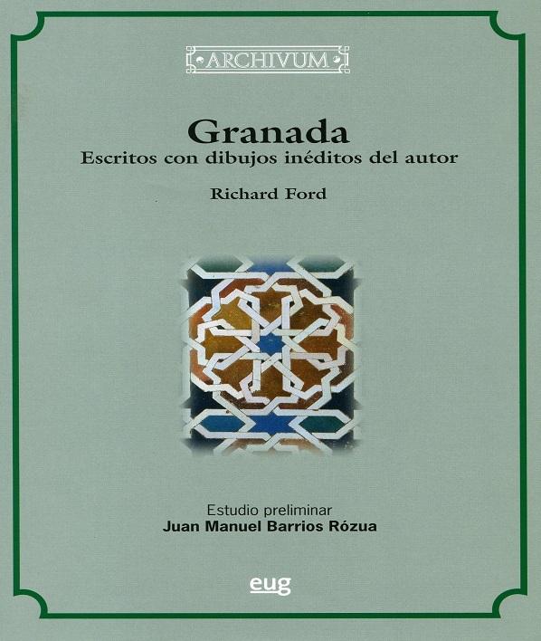 GRANADA. Escritos con dibujos inéditos del autor. Richard Ford