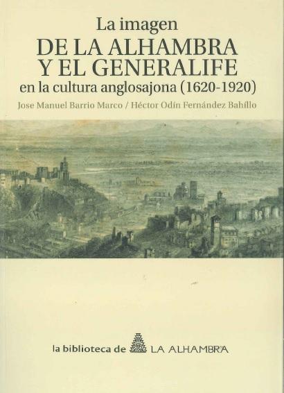 La imagen de la Alhambra y el Genralife en la cultura anglosajona (1620-1920). De José Manuel Barrio Marco y Héctor Odín Fernández Bahillo.