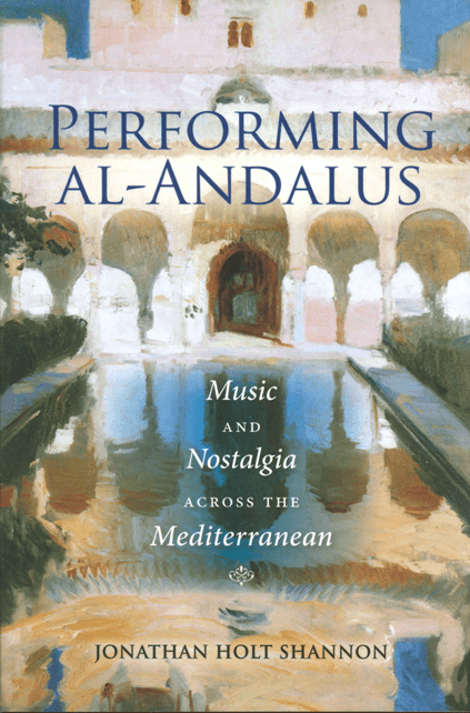 Performing al-Andalus: music and nostalgia across the Mediterranean