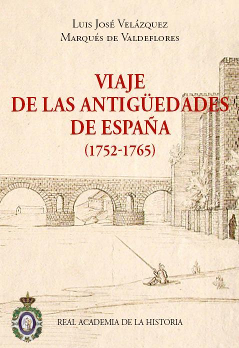 Viaje de las Antigüedades de España (1752-1765) (Journey through the Antiquities of Spain – 1752-1765))