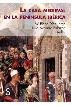 La casa medieval en la Península Ibérica
