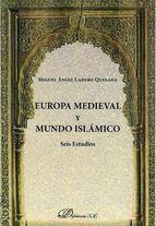 Mediaeval Europe and the Islamic World: six studies