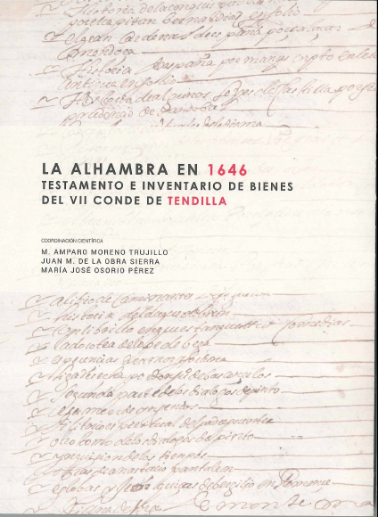 The Alhambra in 1646.  Will and Inventory of the Assets of the 7th Count Tendilla