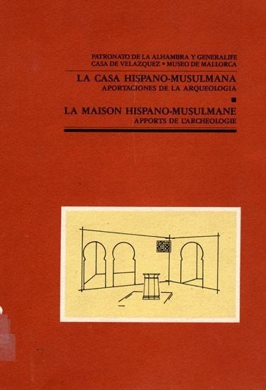 La casa Hispano-musulmana: Aportaciones de la arqueología