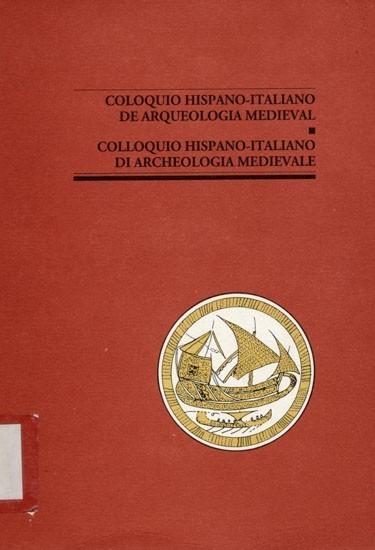 Coloquio hispano-italiano de arqueología medieval