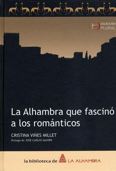 N.° 4. La Alhambra que fascinó a los románticos