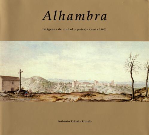 Alhambra: Imágenes de ciudad y paisaje (hasta 1800)