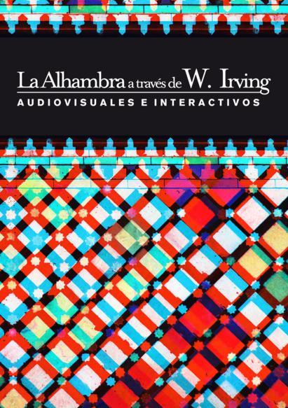 La Alhambra a través de W. Irving: Audiovisuales e interactivos
