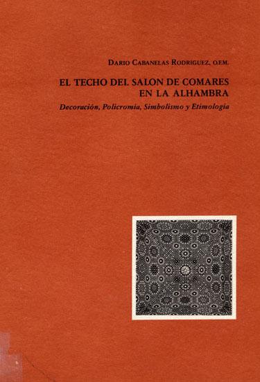 N.° 2. El techo del salón de Comares en la Alhambra: decoración, simbolismo y etimología