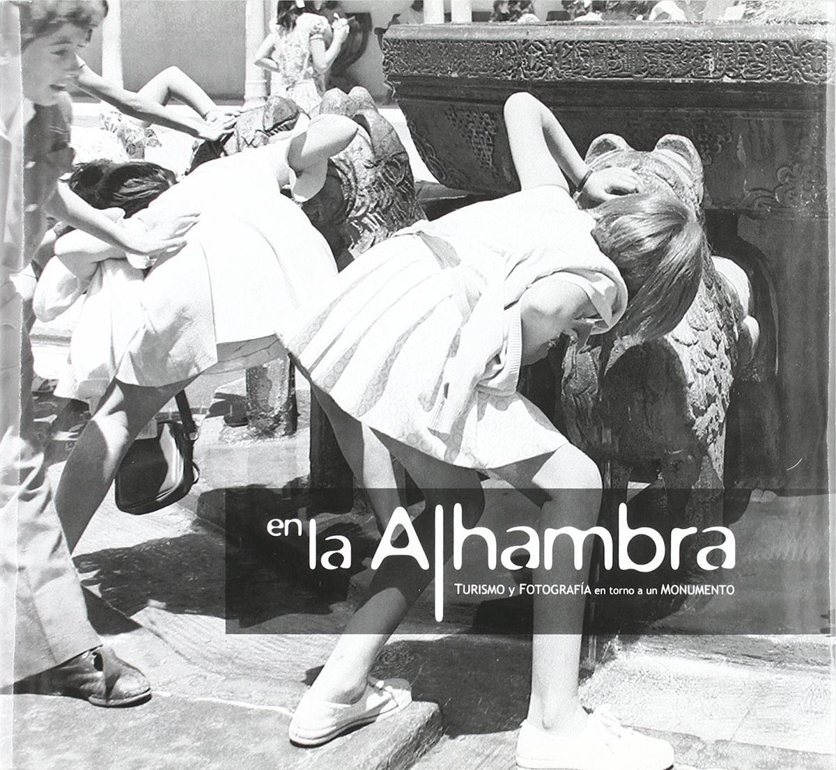 En la Alhambra: turismo y fotografía en torno a un Monumento