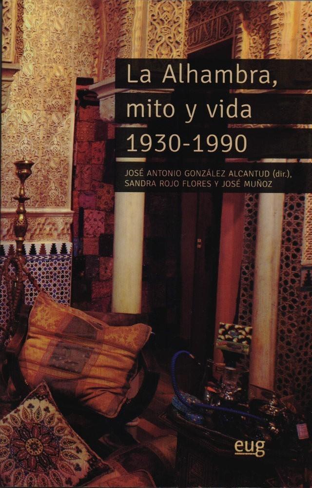 La Alhambra, mito y vida 1930 – 1990