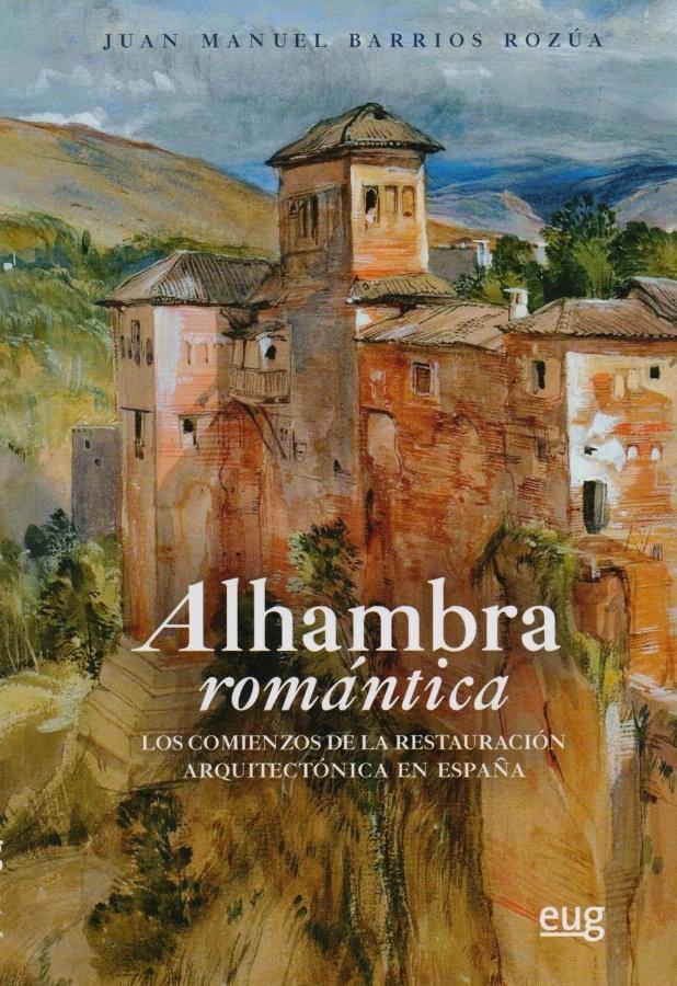 """Portada """"Alhambra romántica. Los comienzos de la restauración arquitectónica en España"""""""