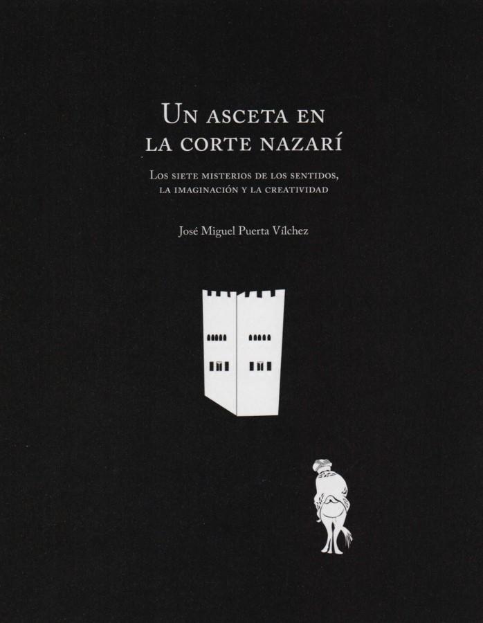 Un Asceta en La Corte Nazarí. Los siete misterios de los sentidos. La imaginación y la creatividad