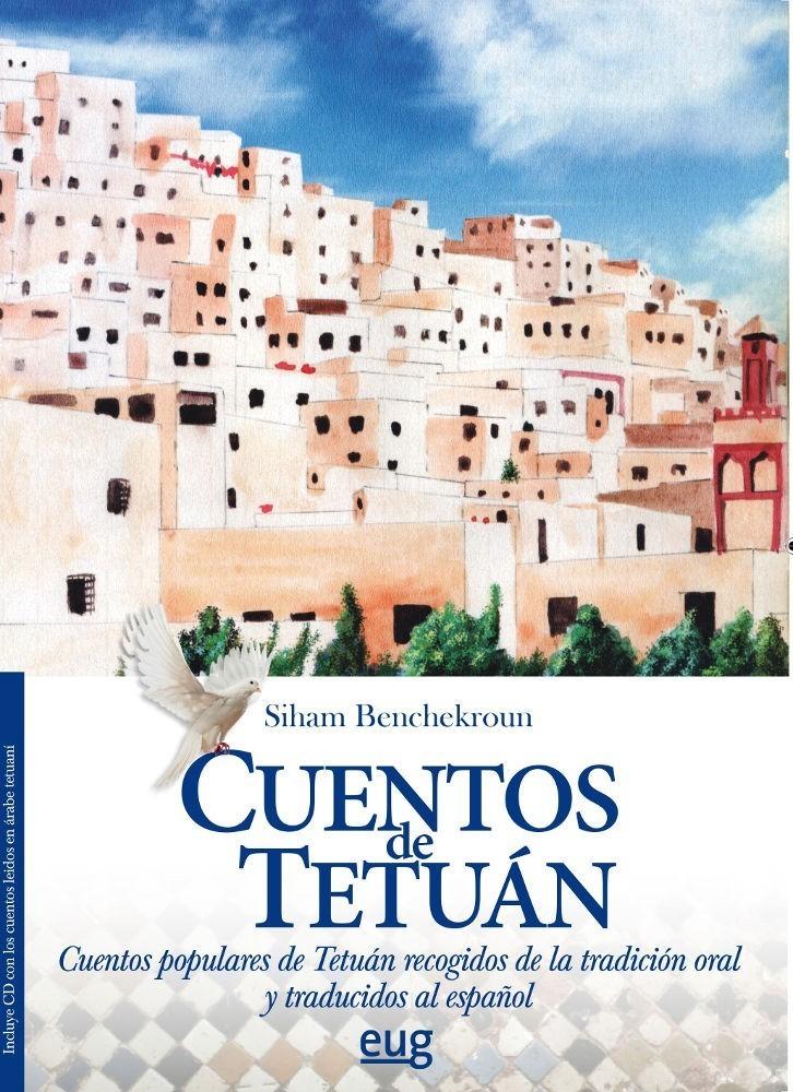 Cuentos de Tetuán. Cuentos populares de Tetuán recogidos por la tradición oral y traducidos al español