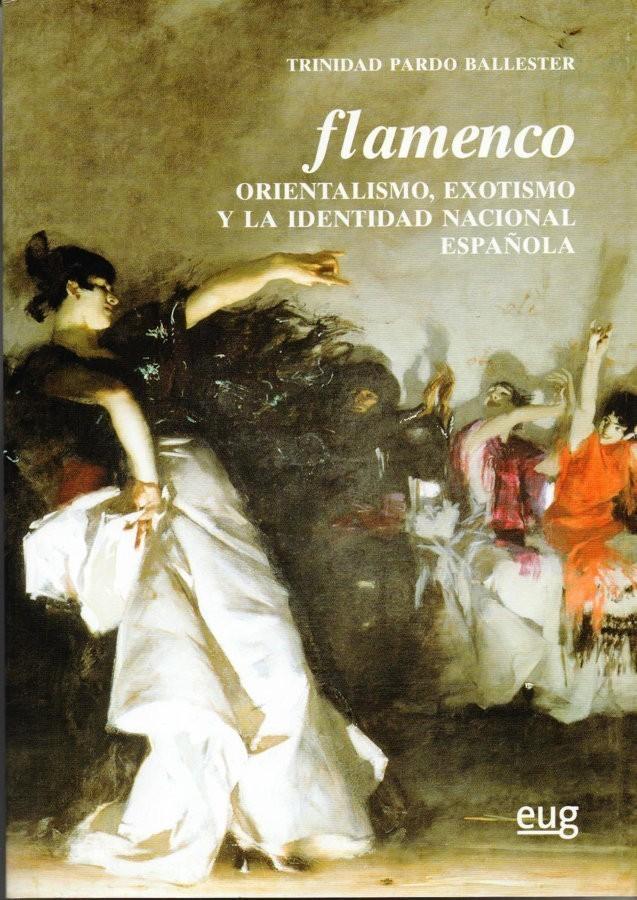 Flamenco: Orientalismo, Exotismo y la identidad Nacional Española