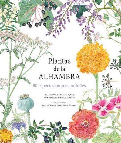 Plantas de la Alhambra. 80 especies imprescindibles