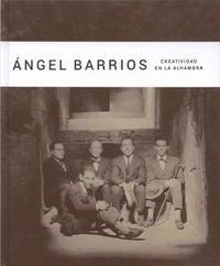 Ángel Barrios. Creatividad en la Alhambra