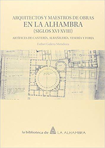 N.º 3. Arquitectos y maestros de obras en la Alhambra (siglos XVI-XVIII)