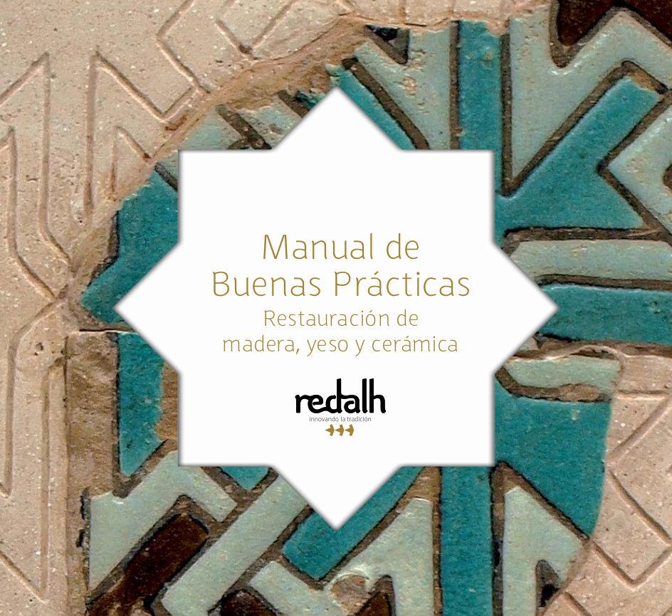 Manual de Buenas Prácticas. Restauración de madera, yeso y cerámica.