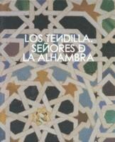 Los Tendilla. Señores de la Alhambra
