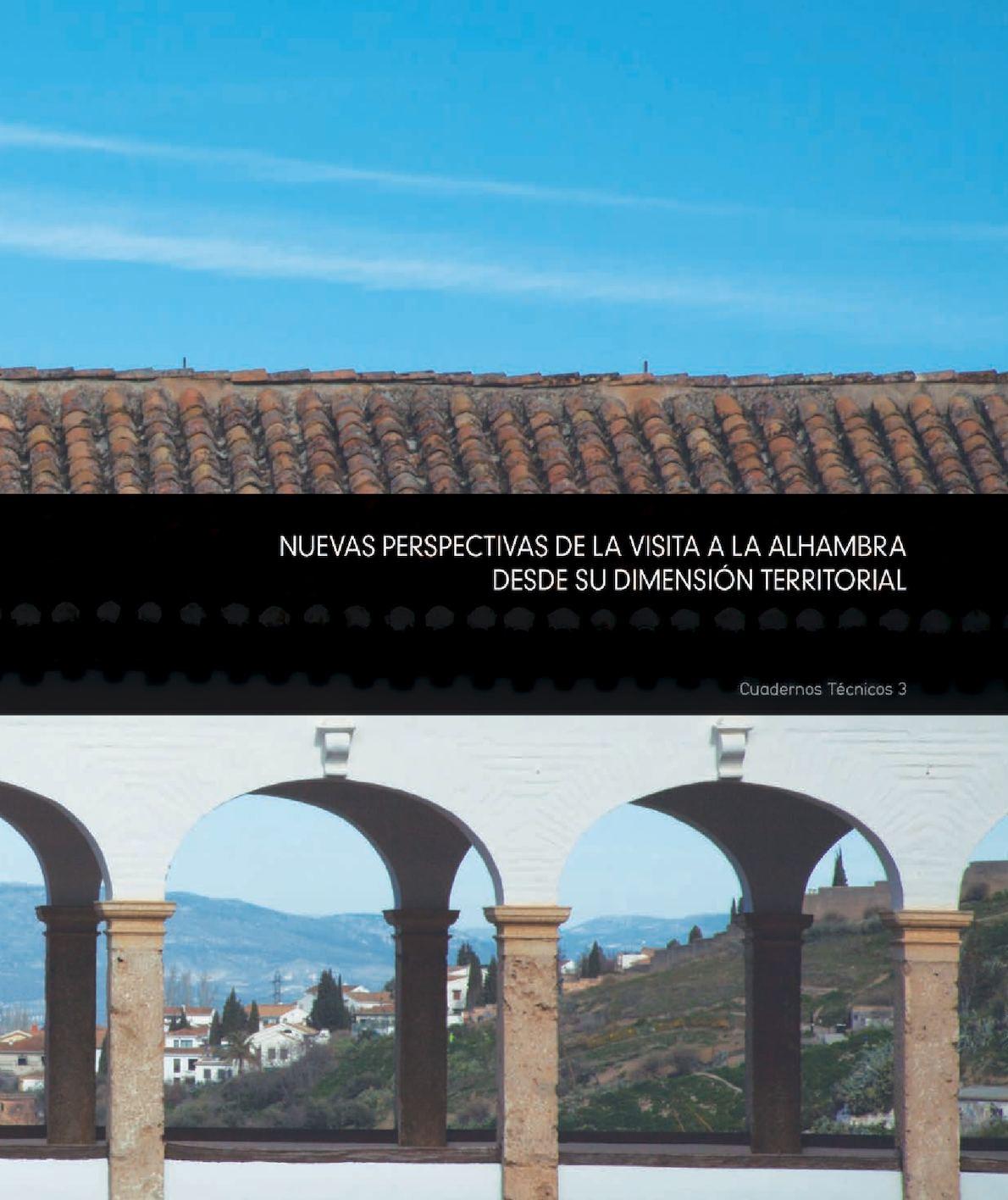 N.º 3. Nuevas perspectivas de la visita a la Alhambra desde su dimensión territorial