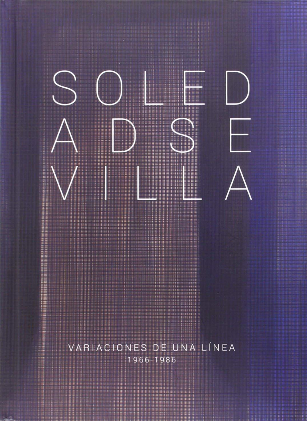 Soledad Sevilla. Variaciones de una línea 1966-1986