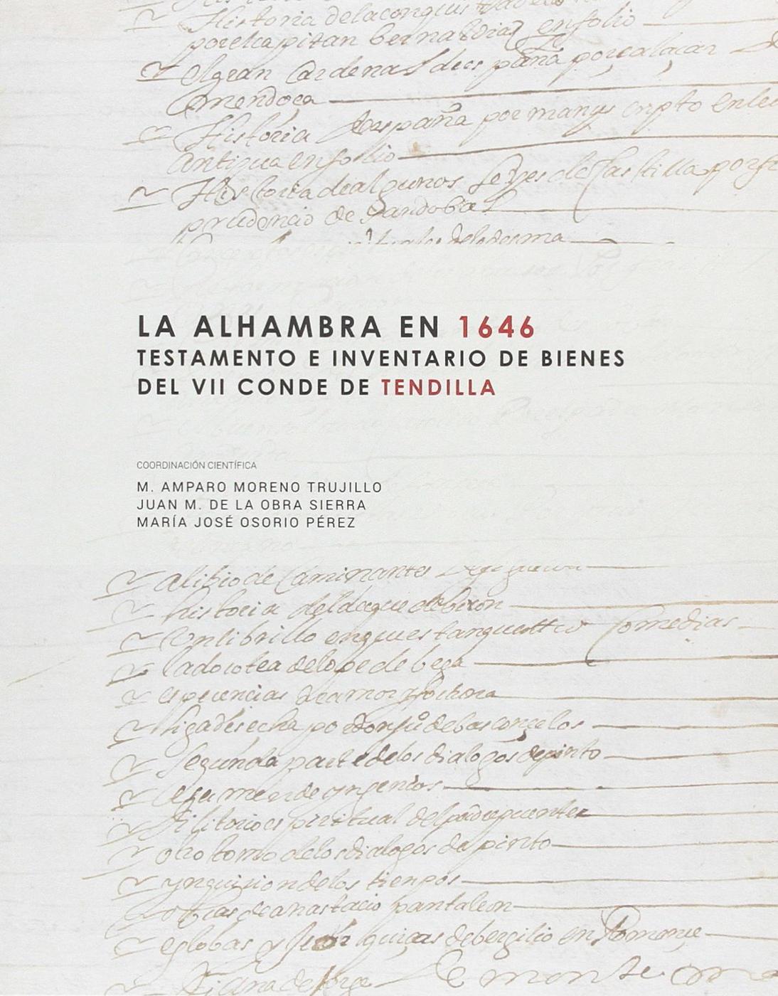 La Alhambra en 1646. Testamento e inventario de bienes del Conde de Tendilla