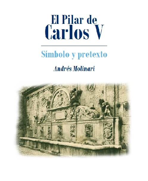 El Pilar de Carlos V: símbolo y pretexto